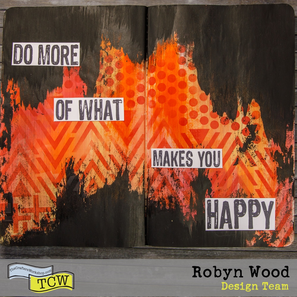 The Crafter's Workshop blog post - Do More of What Makes You Happy - a stencilled journal page by Robyn Wood