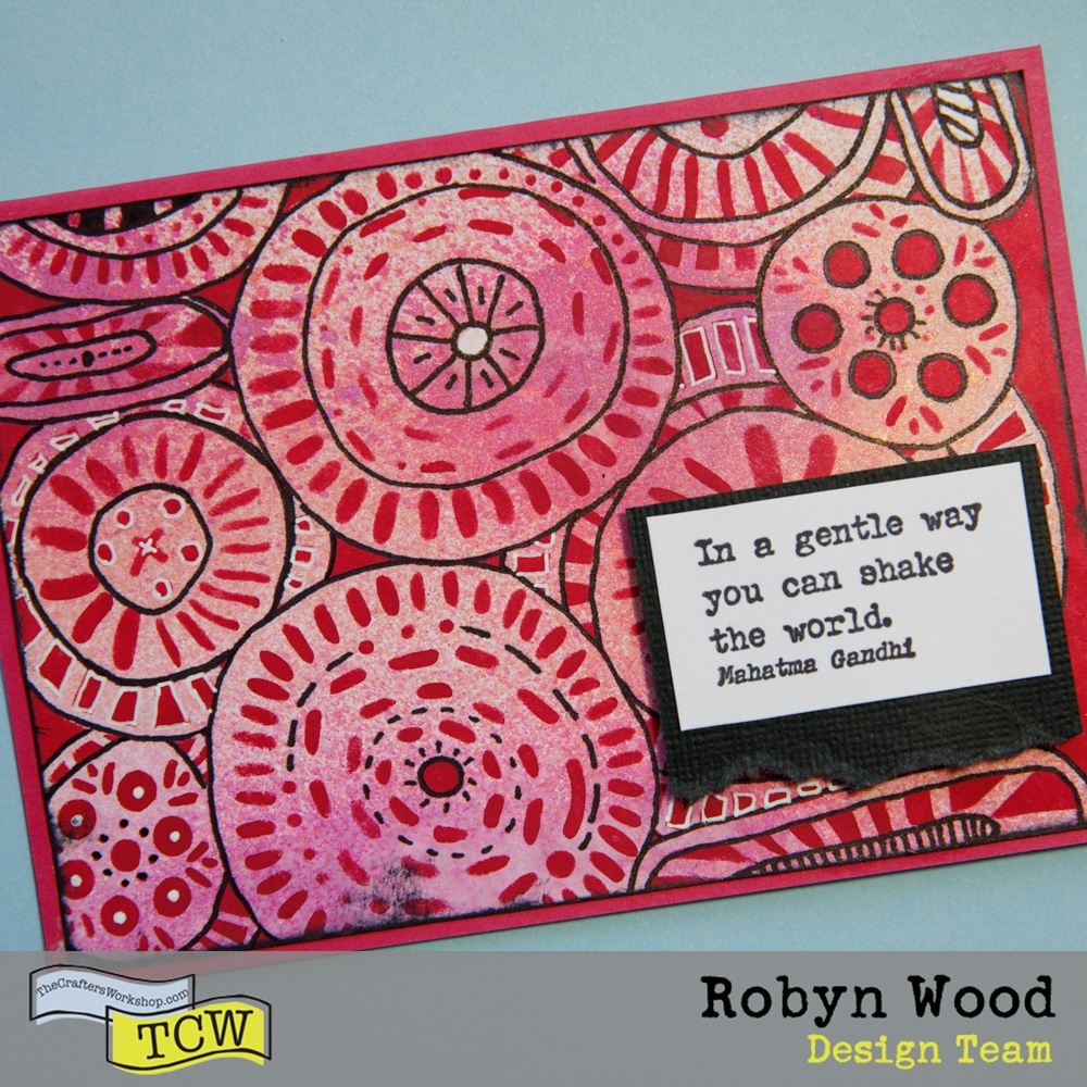 The Crafter's Workshop Blog – You Can Shake the World – stencilled and doodled card by Robyn Wood